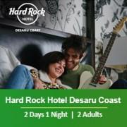 Sun-tastic Getaway 2 Days 1 Night - 2 Adults - Hard Rock Hotel Desaru Coast