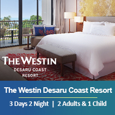Sand-sational Deal Weekday 3 Days 2 Nights - 2 Adults & 1 Child - The Westin Desaru Coast Resort