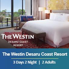 Sand-sational Deal Weekday 3 Days 2 Nights - 2 Adults & 2 Children - The Westin Desaru Coast Resort