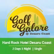 2 Days 1 Night - Unlimited Golf - Hard Rock Hotel Desaru Coast - Single