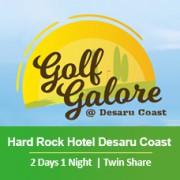 2 Days 1 Night - Unlimited Golf - Hard Rock Hotel Desaru Coast - Twin Share