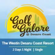 2 Days 1 Night - Unlimited Golf - The Westin Desaru Coast Resort - Single